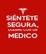 SIÉNTETE  SEGURA, DUERME CON UN MEDICO  - Personalised Poster A4 size