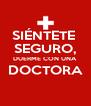 SIÉNTETE  SEGURO, DUERME CON UNA DOCTORA  - Personalised Poster A4 size