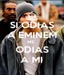 SI ODIAS A EMINEM ME  ODIAS A MI - Personalised Poster A4 size