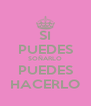 SI PUEDES SOÑARLO PUEDES HACERLO - Personalised Poster A4 size