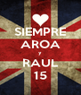 SIEMPRE AROA y RAUL 15 - Personalised Poster A4 size