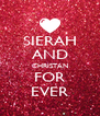 SIERAH AND CHRISTAN FOR EVER - Personalised Poster A4 size