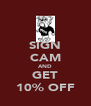 SIGN CAM AND GET 10% OFF - Personalised Poster A4 size