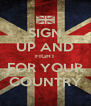 SIGN UP AND FIGHT FOR YOUR COUNTRY - Personalised Poster A4 size