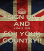 SIGN UP AND FIGHT ON FOR YOUR COUNTRY!! - Personalised Poster A4 size