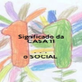 Significado da CASA 11  .  .  . o SOCIAL - Personalised Poster A4 size