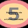 Significado da CASA 5  .  .  . a CRIATIVIDADE - Personalised Poster A4 size