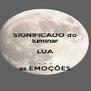 SIGNIFICADO do luminar LUA .  .  . as EMOÇÕES - Personalised Poster A4 size