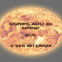 SIGNIFICADO do luminar SOL .  .  . o SER INTERIOR - Personalised Poster A4 size