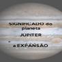 SIGNIFICADO do planeta JÚPITER .  .  . a EXPANSÃO - Personalised Poster A4 size