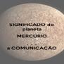 SIGNIFICADO do planeta MERCÚRIO .  .  . a COMUNICAÇÃO - Personalised Poster A4 size