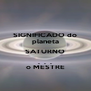 SIGNIFICADO do planeta SATURNO .  .  . o MESTRE - Personalised Poster A4 size