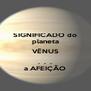 SIGNIFICADO do planeta VÊNUS .  .  . a AFEIÇÃO - Personalised Poster A4 size