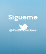 Sígueme  @PastorJuanJose   - Personalised Poster A4 size