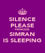 SILENCE PLEASE PRINCESS SIMRAN IS SLEEPING - Personalised Poster A4 size