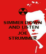 SIMMER DOWN  AND LISTEN TO JOE STRUMMER - Personalised Poster A4 size