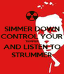 SIMMER DOWN CONTROL YOUR TEMPER AND LISTEN TO STRUMMER - Personalised Poster A4 size