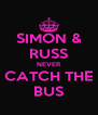 SIMON & RUSS NEVER CATCH THE BUS - Personalised Poster A4 size