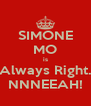 SIMONE MO is Always Right. NNNEEAH! - Personalised Poster A4 size