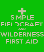 SIMPLE FIELDCRAFT AND WILDERNESS FIRST AID - Personalised Poster A4 size