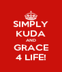 SIMPLY KUDA AND GRACE 4 LIFE! - Personalised Poster A4 size
