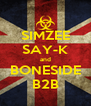 SIMZEE SAY-K and BONESIDE B2B - Personalised Poster A4 size
