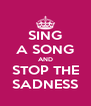 SING A SONG AND STOP THE SADNESS - Personalised Poster A4 size