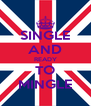 SINGLE AND READY TO MINGLE - Personalised Poster A4 size