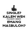 SINGLE? KALEM WEH FILOSOFI DENIM EMANG MASBULOH? - Personalised Poster A4 size