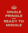 SINGLE PRINGLE AND READY TO MINGLE - Personalised Poster A4 size