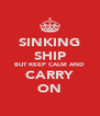SINKING SHIP BUT KEEP CALM AND CARRY ON - Personalised Poster A4 size