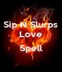 Sip N Slurps Love  Spell  - Personalised Poster A4 size