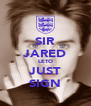 SIR JARED LETO JUST SIGN - Personalised Poster A4 size