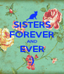 SISTERS FOREVER AND EVER :) - Personalised Poster A4 size