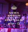 SISWA KRISTEN BERPRESTASI'12 KEEP CALM guys~ {} - Personalised Poster A4 size