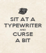 SIT AT A TYPEWRITER AND CURSE A BIT - Personalised Poster A4 size