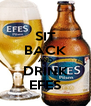 SIT BACK AND DRINK EFES - Personalised Poster A4 size