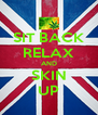 SIT BACK RELAX AND SKIN UP - Personalised Poster A4 size