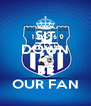 SIT DOWN AND BE OUR FAN - Personalised Poster A4 size