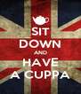SIT DOWN AND HAVE A CUPPA - Personalised Poster A4 size