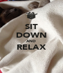 SIT DOWN AND RELAX  - Personalised Poster A4 size