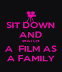 SIT DOWN AND WATCH A  FILM AS A FAMILY - Personalised Poster A4 size