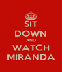SIT DOWN AND WATCH MIRANDA - Personalised Poster A4 size
