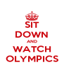 SIT DOWN AND WATCH OLYMPICS - Personalised Poster A4 size