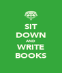 SIT DOWN AND WRITE BOOKS - Personalised Poster A4 size