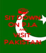 SIT DOWN ON P.I.A AND VISIT  PAKISTAN - Personalised Poster A4 size