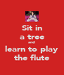 Sit in a tree and learn to play the flute - Personalised Poster A4 size