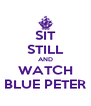 SIT STILL AND WATCH BLUE PETER - Personalised Poster A4 size
