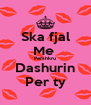 Ska fjal Me  Pershkru Dashurin Per ty - Personalised Poster A4 size