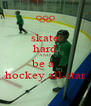 skate hard AND be a  hockey all-star - Personalised Poster A4 size